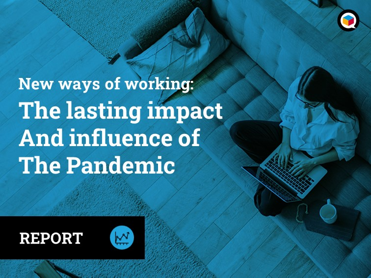 New ways of working: the lasting impact and influence of the pandemic